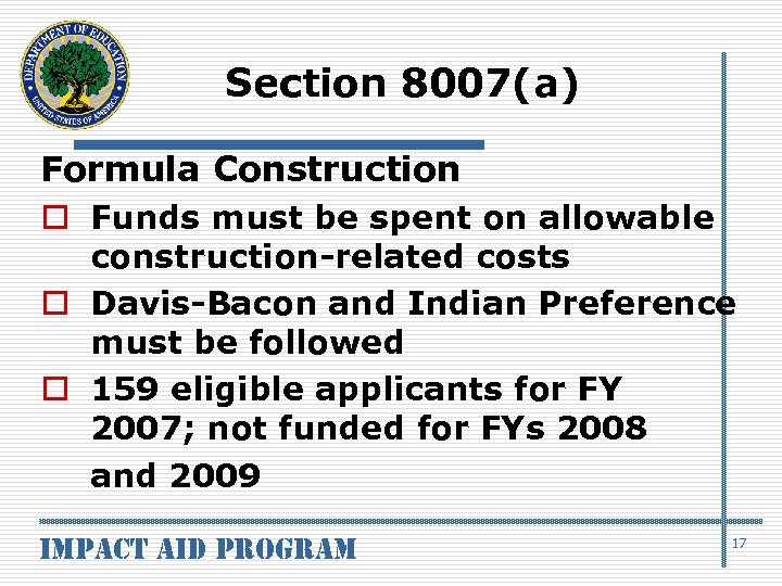 Section 8007(a) Formula Construction o Funds must be spent on allowable construction-related costs o