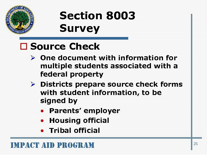 Section 8003 Survey o Source Check Ø One document with information for multiple students