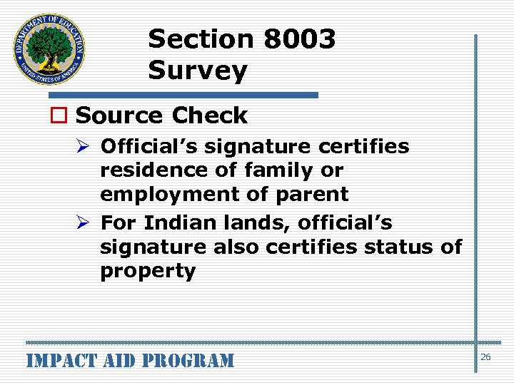 Section 8003 Survey o Source Check Ø Official's signature certifies residence of family or