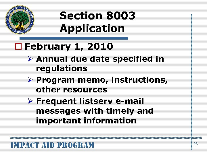 Section 8003 Application o February 1, 2010 Ø Annual due date specified in regulations