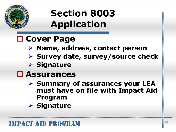 Section 8003 Application o Cover Page Ø Name, address, contact person Ø Survey date,
