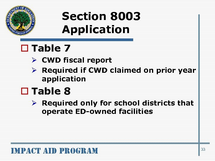 Section 8003 Application o Table 7 Ø CWD fiscal report Ø Required if CWD