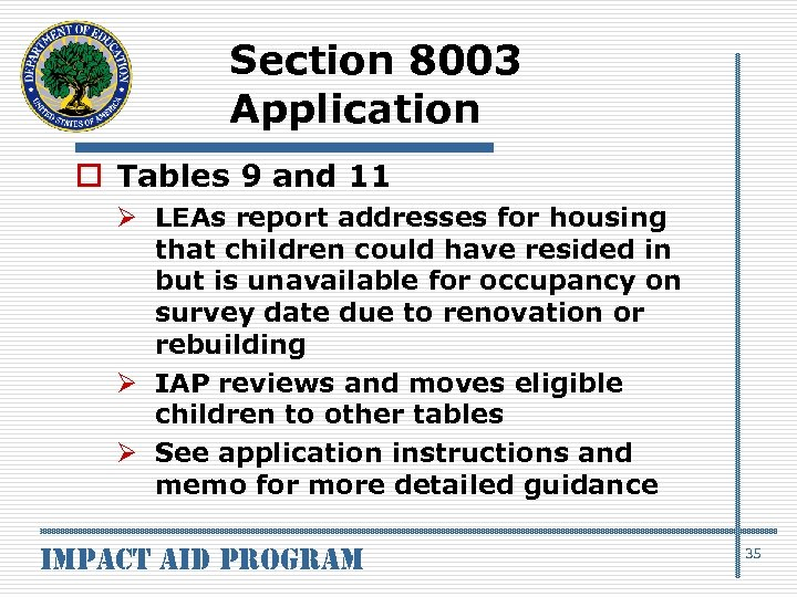 Section 8003 Application o Tables 9 and 11 Ø LEAs report addresses for housing