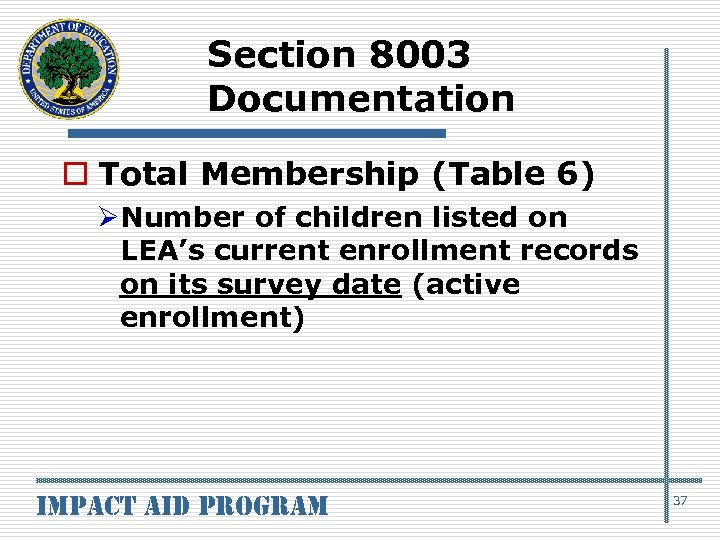 Section 8003 Documentation o Total Membership (Table 6) ØNumber of children listed on LEA's