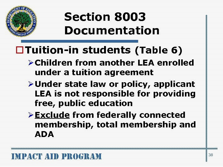 Section 8003 Documentation o Tuition-in students (Table 6) Ø Children from another LEA enrolled