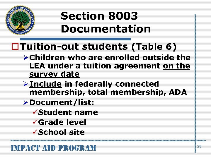 Section 8003 Documentation o Tuition-out students (Table 6) Ø Children who are enrolled outside