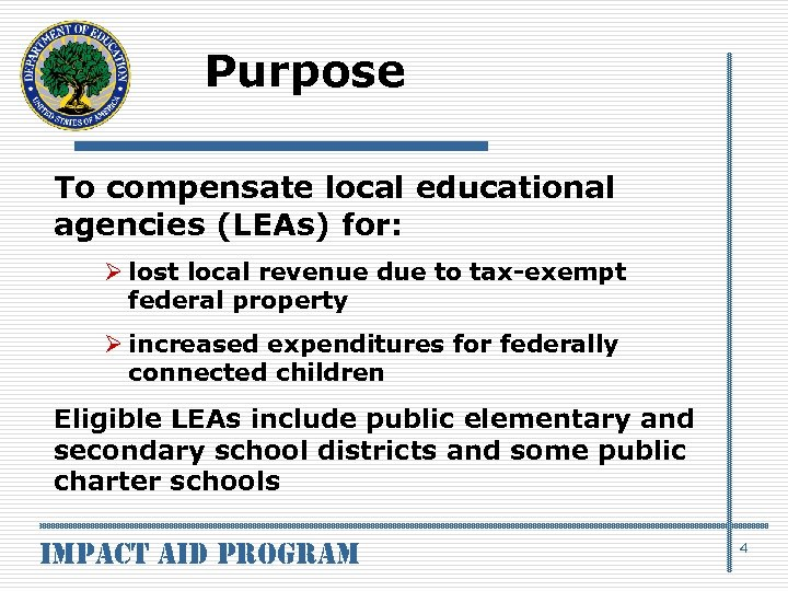 Purpose To compensate local educational agencies (LEAs) for: Ø lost local revenue due to