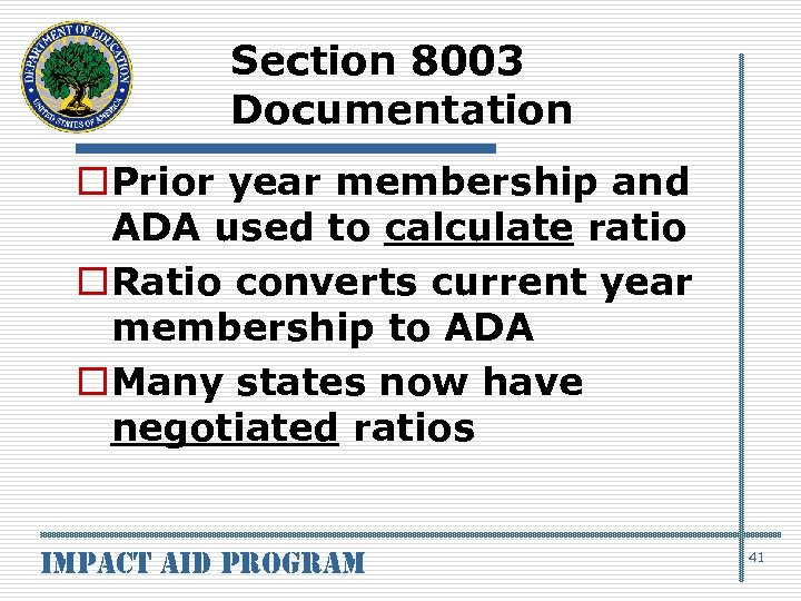 Section 8003 Documentation o. Prior year membership and ADA used to calculate ratio o.
