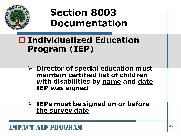 Section 8003 Documentation o Individualized Education Program (IEP) Ø Director of special education must