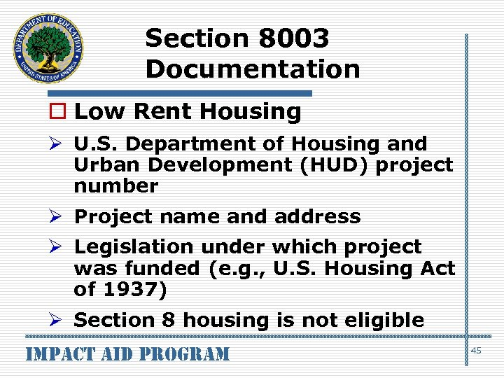 Section 8003 Documentation o Low Rent Housing Ø U. S. Department of Housing and