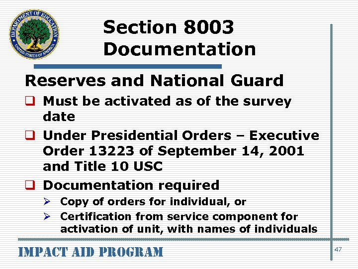 Section 8003 Documentation Reserves and National Guard q Must be activated as of the