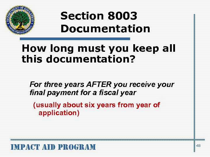 Section 8003 Documentation How long must you keep all this documentation? For three years