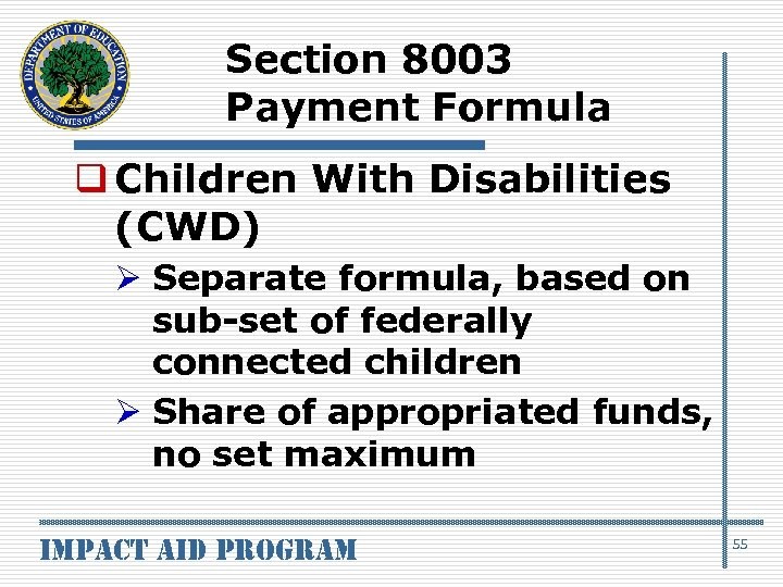 Section 8003 Payment Formula q Children With Disabilities (CWD) Ø Separate formula, based on