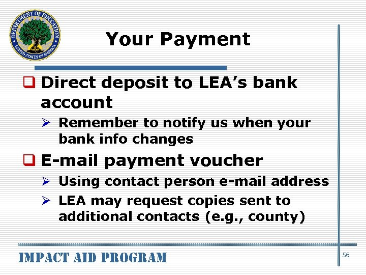 Your Payment q Direct deposit to LEA's bank account Ø Remember to notify us