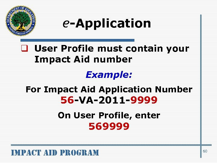 e-Application q User Profile must contain your Impact Aid number Example: For Impact Aid