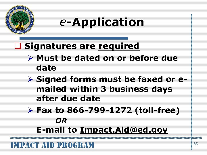 e-Application q Signatures are required Ø Must be dated on or before due date
