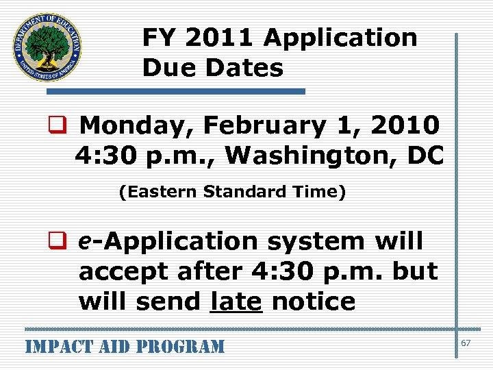 FY 2011 Application Due Dates q Monday, February 1, 2010 4: 30 p. m.