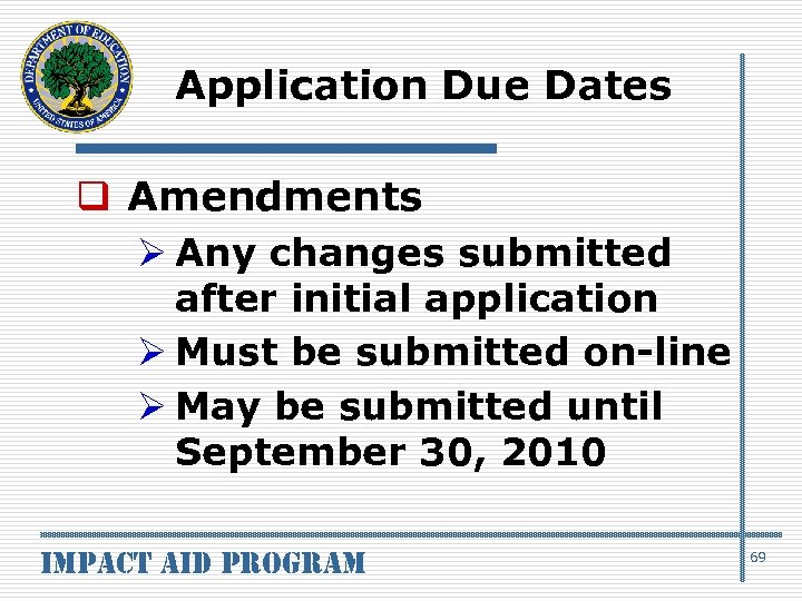 Application Due Dates q Amendments Ø Any changes submitted after initial application Ø Must