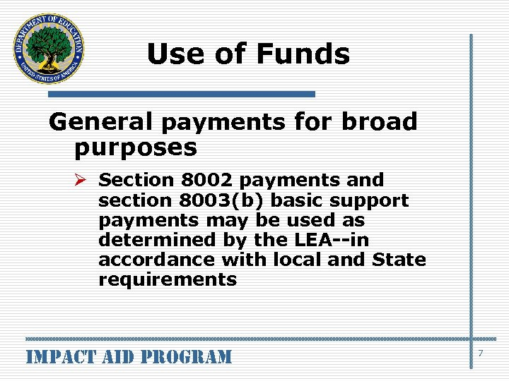 Use of Funds General payments for broad purposes Ø Section 8002 payments and section