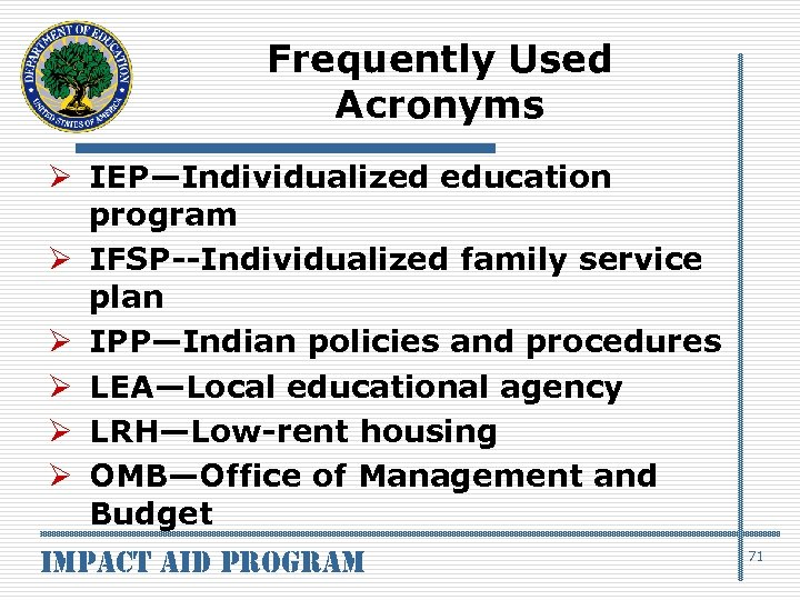 Frequently Used Acronyms Ø IEP—Individualized education program Ø IFSP--Individualized family service plan Ø IPP—Indian