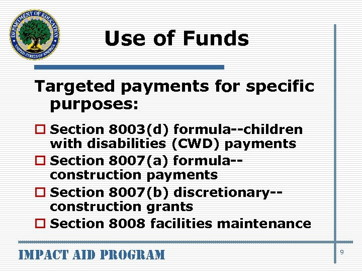 Use of Funds Targeted payments for specific purposes: o Section 8003(d) formula--children with disabilities