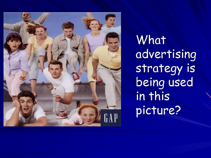 What advertising strategy is being used in this picture?