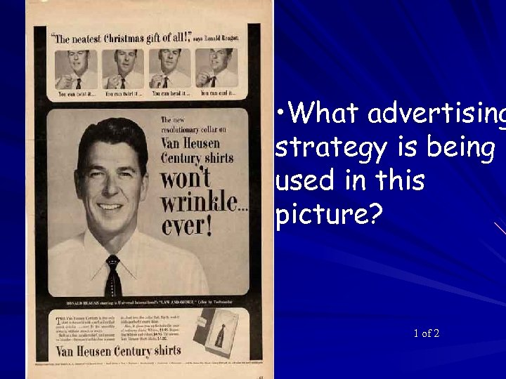 • What advertising strategy is being used in this picture? 1 of 2