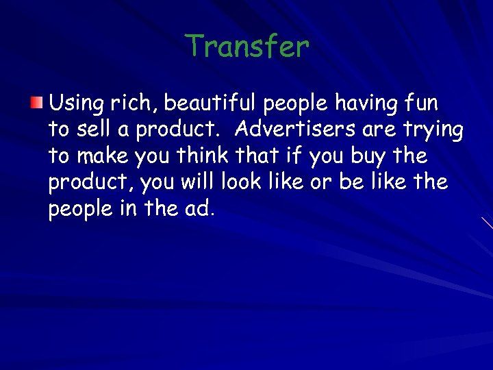Transfer Using rich, beautiful people having fun to sell a product. Advertisers are trying