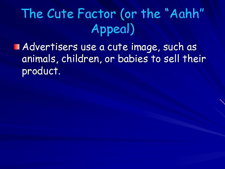 """The Cute Factor (or the """"Aahh"""" Appeal) Advertisers use a cute image, such as"""