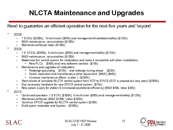 NLCTA Maintenance and Upgrades Need to guarantee an efficient operation for the next five