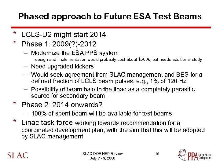 Phased approach to Future ESA Test Beams * LCLS-U 2 might start 2014 *