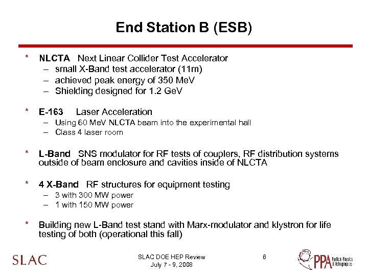 End Station B (ESB) * NLCTA Next Linear Collider Test Accelerator – small X-Band