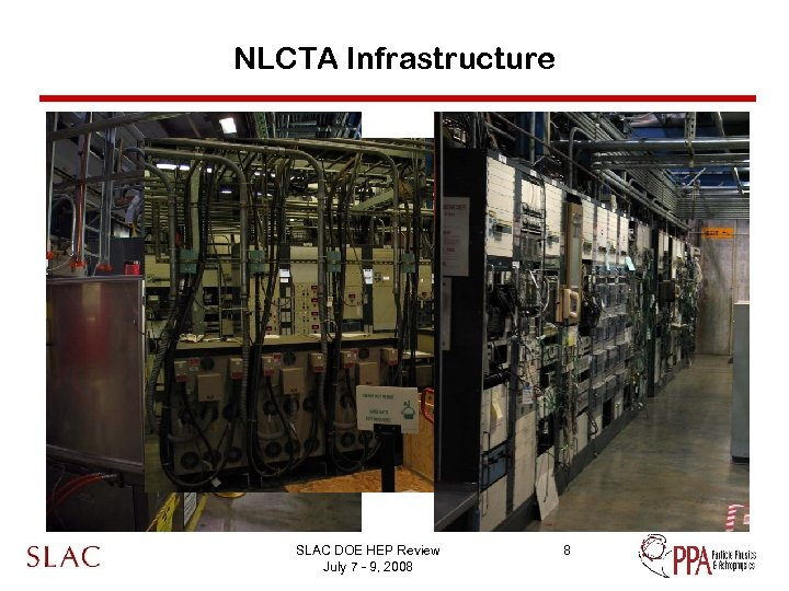 NLCTA Infrastructure SLAC DOE HEP Review July 7 - 9, 2008 8