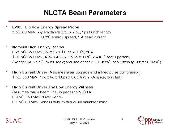 NLCTA Beam Parameters * E-163: Ultralow Energy Spread Probe 5 p. C, 60 Me.