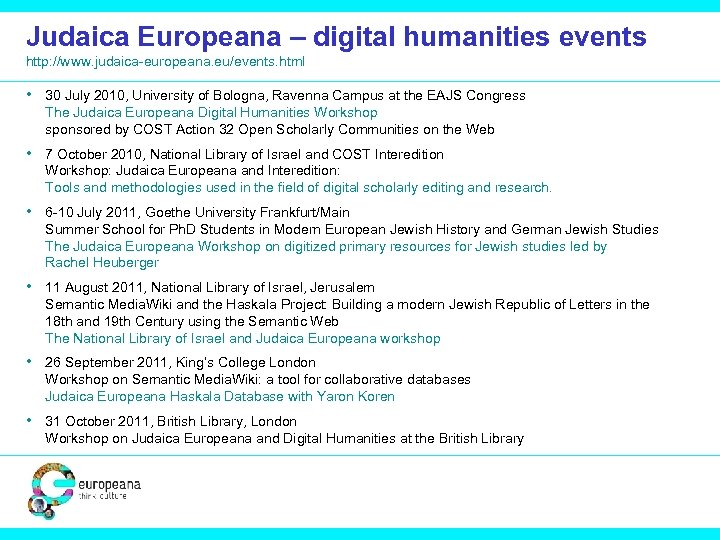 Judaica Europeana – digital humanities events http: //www. judaica-europeana. eu/events. html • 30 July