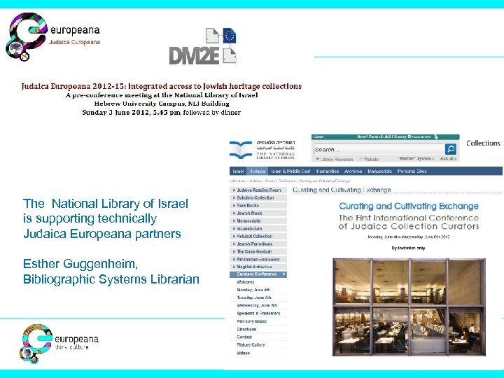 The National Library of Israel is supporting technically Judaica Europeana partners Esther Guggenheim, Bibliographic