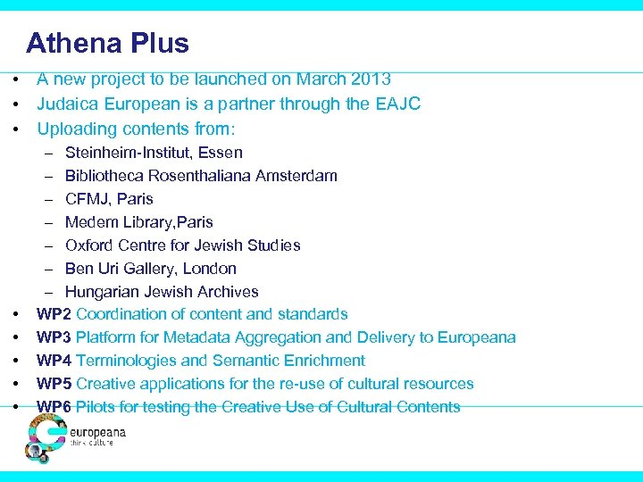 Athena Plus • A new project to be launched on March 2013 • Judaica