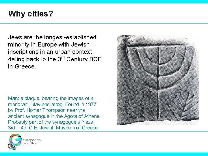 Why cities? Jews are the longest-established minority in Europe with Jewish inscriptions in an