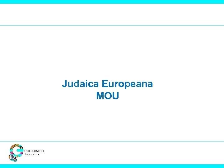 Judaica Europeana MOU