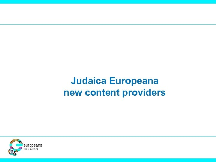 Judaica Europeana new content providers