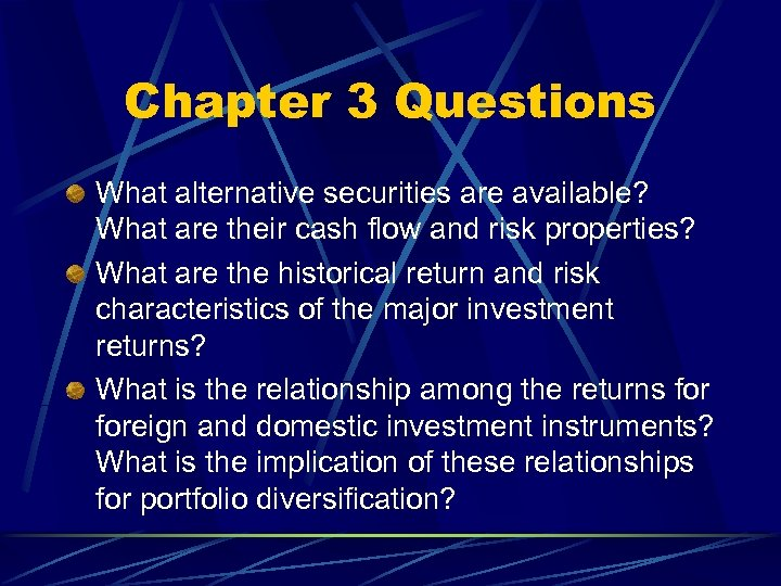Chapter 3 Questions What alternative securities are available? What are their cash flow and