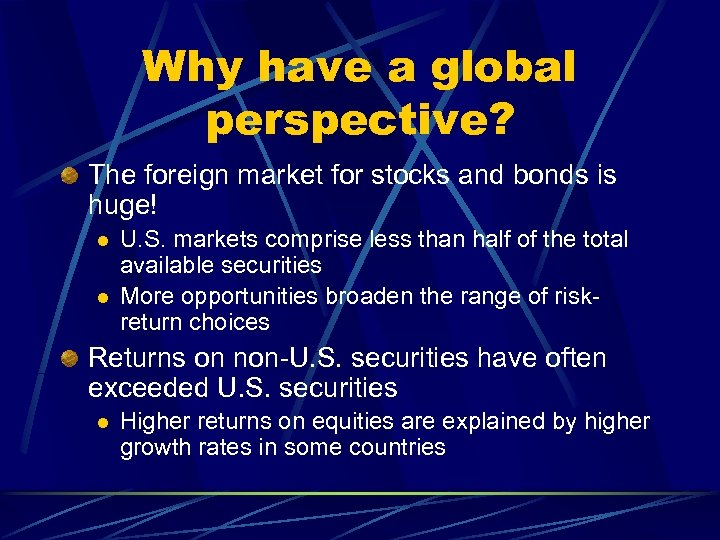 Why have a global perspective? The foreign market for stocks and bonds is huge!