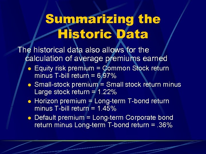 Summarizing the Historic Data The historical data also allows for the calculation of average