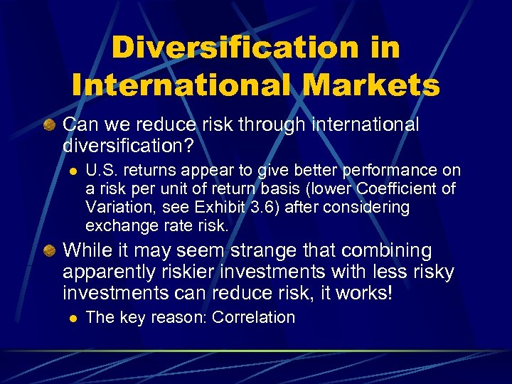 Diversification in International Markets Can we reduce risk through international diversification? l U. S.
