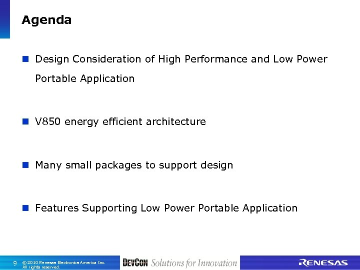 Agenda n Design Consideration of High Performance and Low Power Portable Application n V