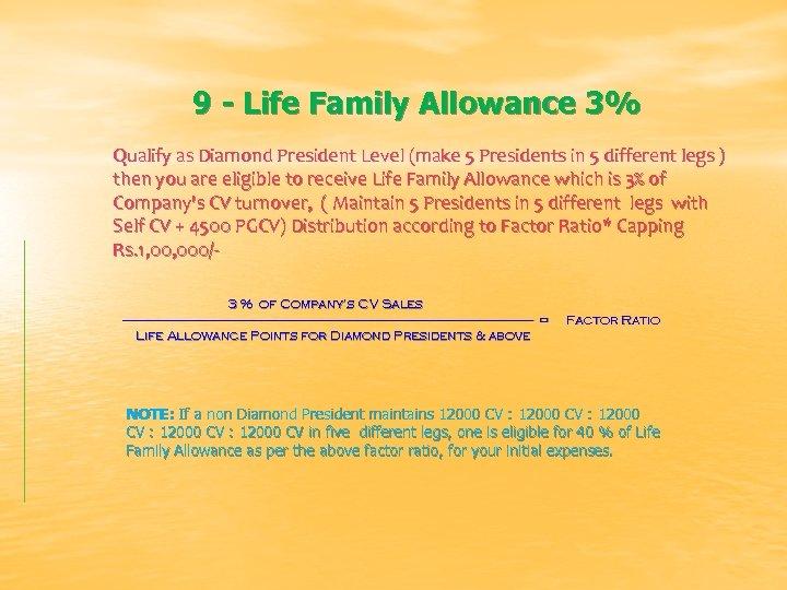 9 - Life Family Allowance 3% Qualify as Diamond President Level (make 5 Presidents