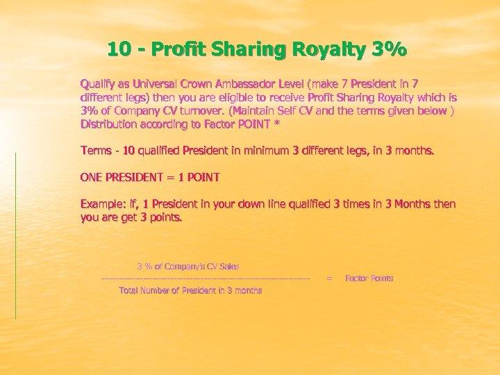 10 - Profit Sharing Royalty 3% Qualify as Universal Crown Ambassador Level (make 7