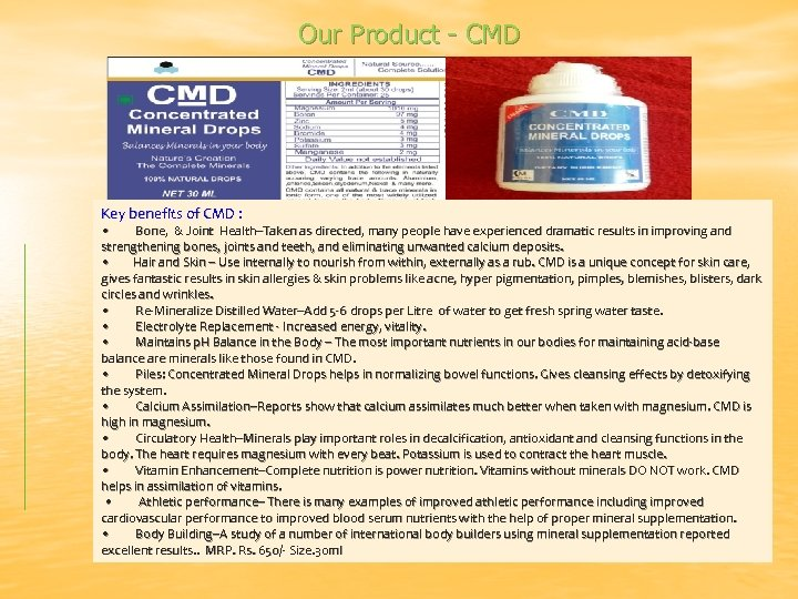 Our Product - CMD Key benefits of CMD : • Bone, & Joint Health–Taken