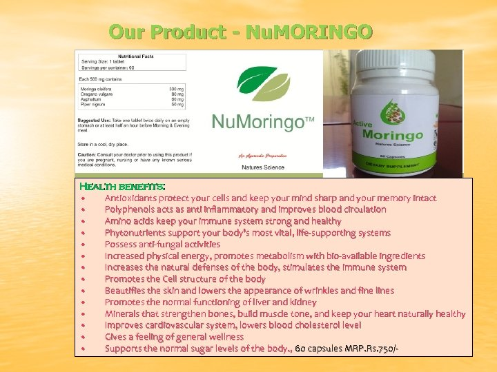 Our Product - Nu. MORINGO Health benefits: • Antioxidants protect your cells and keep