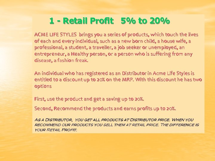 1 - Retail Profit 5% to 20% ACME LIFE STYLES brings you a series
